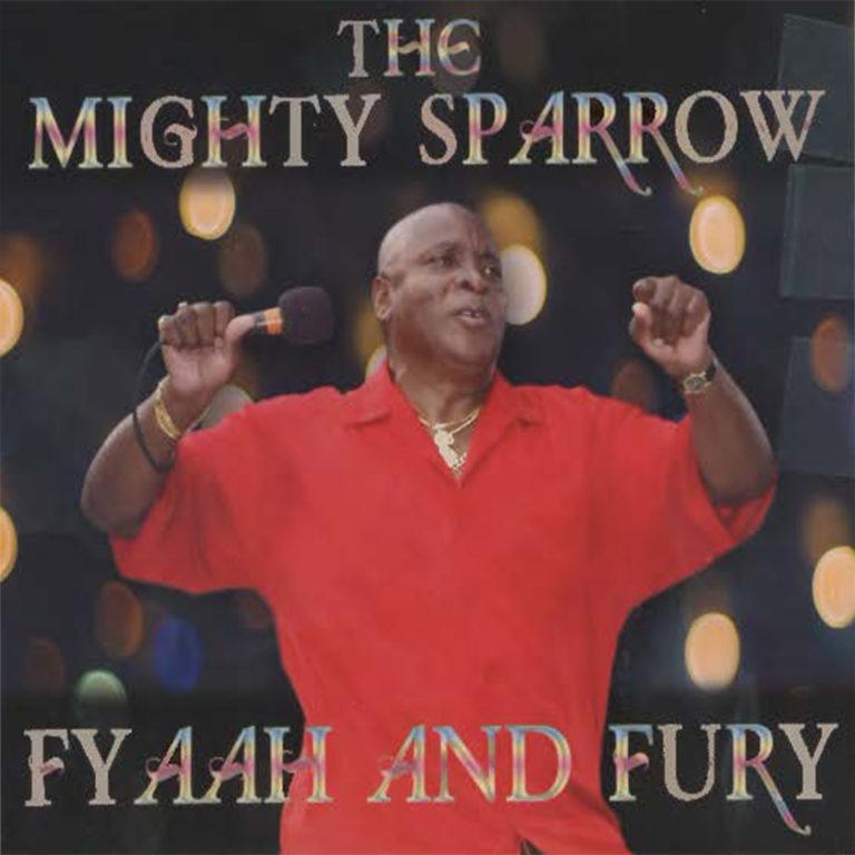 TheMightySparrow_FyaahAndFury