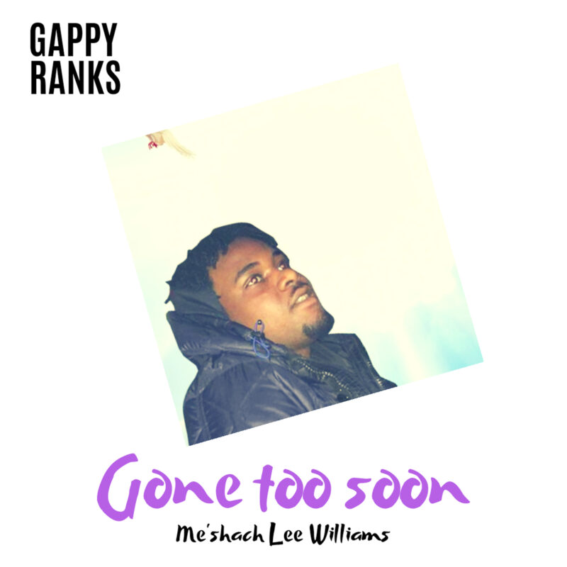 Gappy Ranks - Gone Too Soon