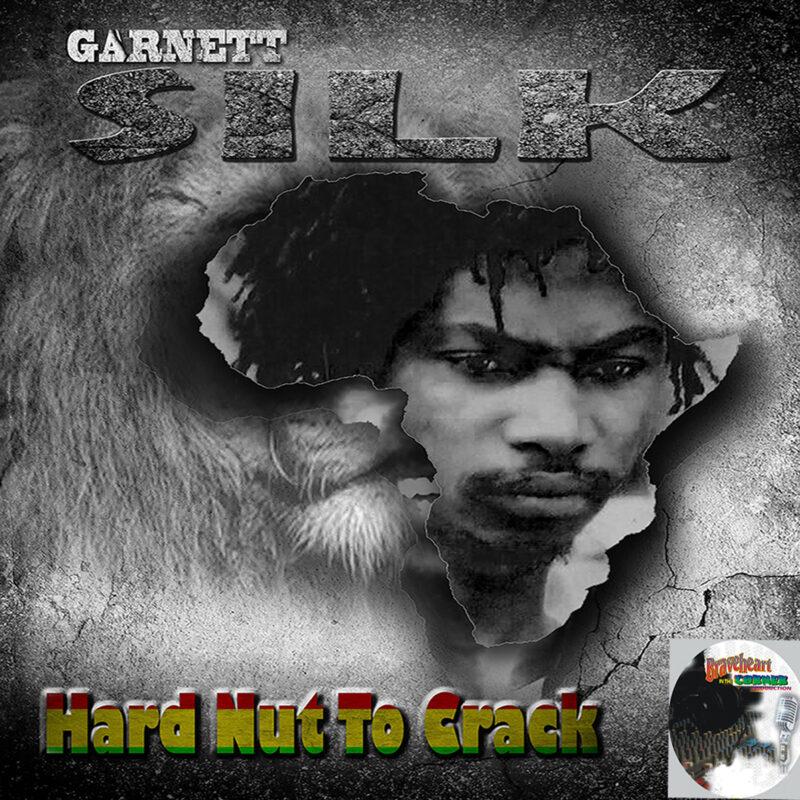Garnett Silk - Hard Nut To Crack