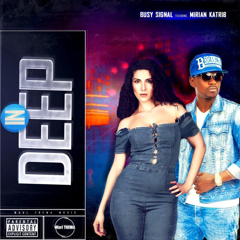 Busy Signal - In Deep feat. Mirian Katrib