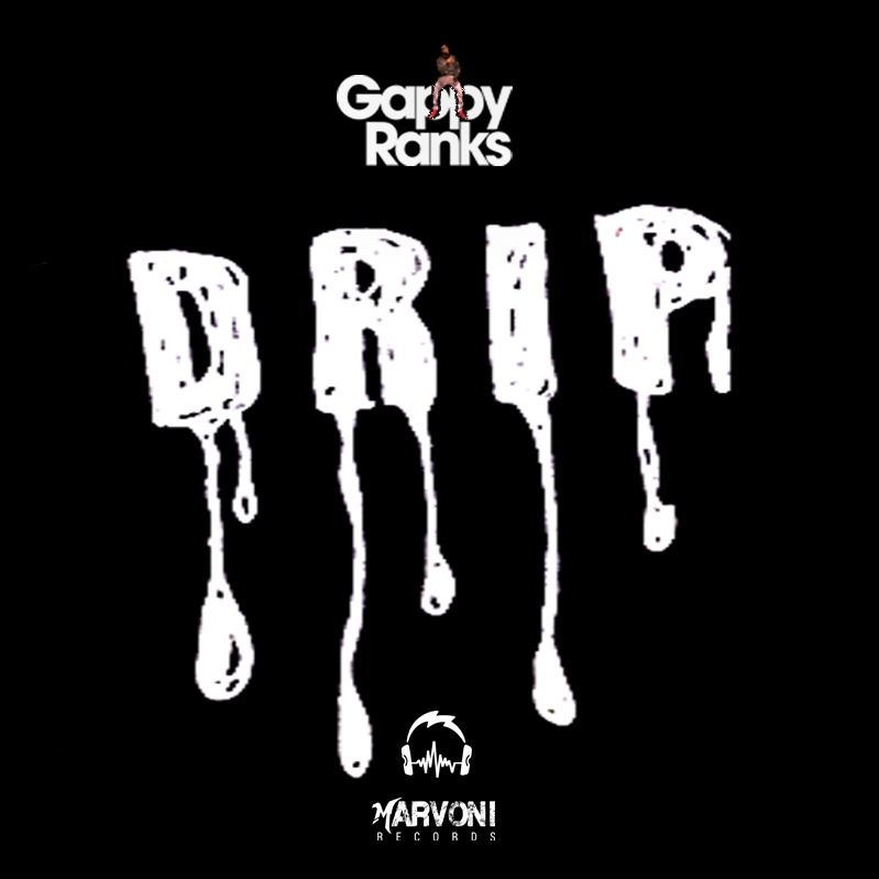 Gappy Ranks – Drip [Official Audio]