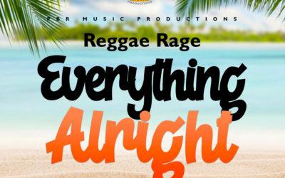 Reggae Rage – Everything Alright
