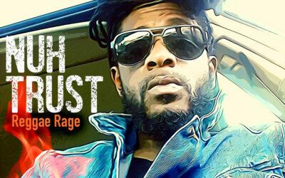 Reggae Rage – Nuh Trust