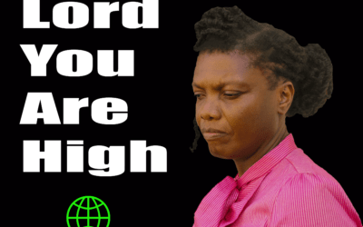 Sadie Burgher – Lord You Are High