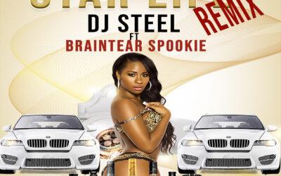 DJ Steel ft Braintear Spookie – Star Life Remix