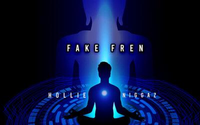 Hollie Niggaz – Fake Fren
