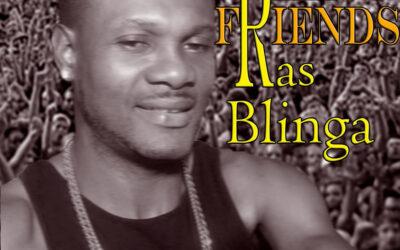 Ras Blinga – Real Friends