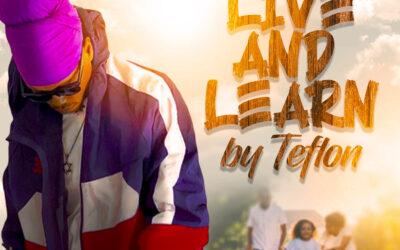 Teflon – Live and Learn
