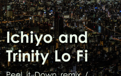 Ichiyo & Trinity Lo Fi – Peel It Down Remix