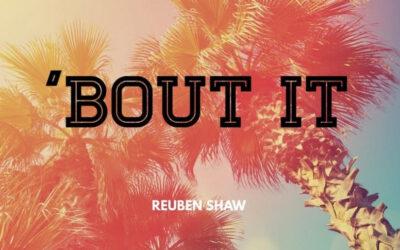 Reuben Shaw – Bout It
