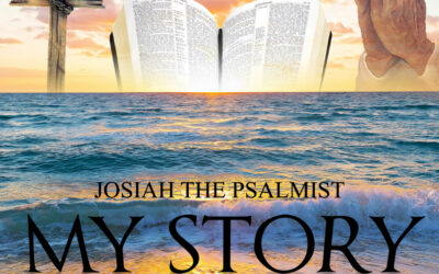 Josiah The Psalmist – My Story