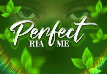 Ria Me – Perfect